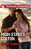 High-Stakes Colton (Mills & Boon Romantic Suspense) (The Coltons of Texas, Book 9)