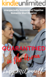 Quarantined in the Arena (Unexpectedly Sequestered Together Romantic Short Read Book 2)