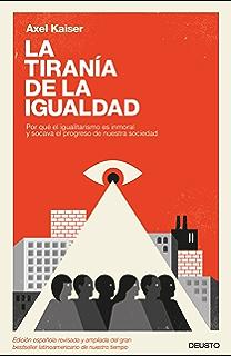 La Tiranía de la Igualdad: Por qué el proyecto de la ...