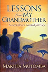 Lessons from My Grandmother: Every Life is a Guided Journey Kindle Edition