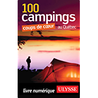 100 Campings coups de coeur au Québec (French Edition)