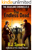 The Endless Dead: The Deadland Chronicles 3