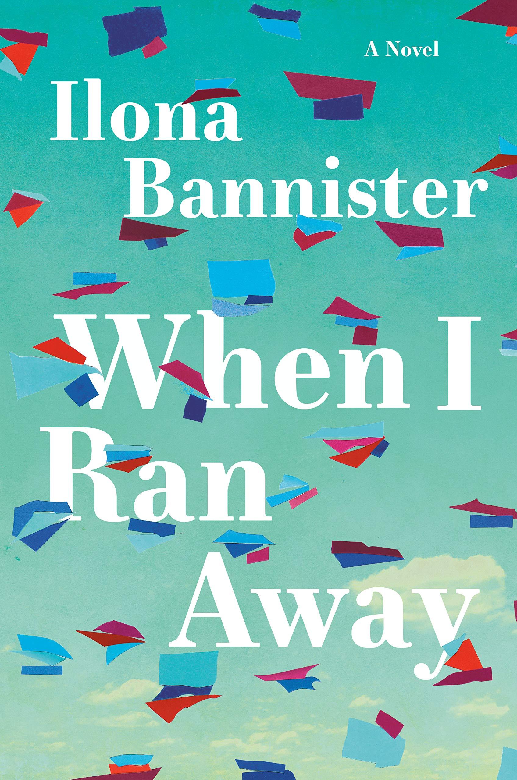 When I Ran Away: A Novel: Bannister, Ilona: 9780385546171: Amazon.com: Books