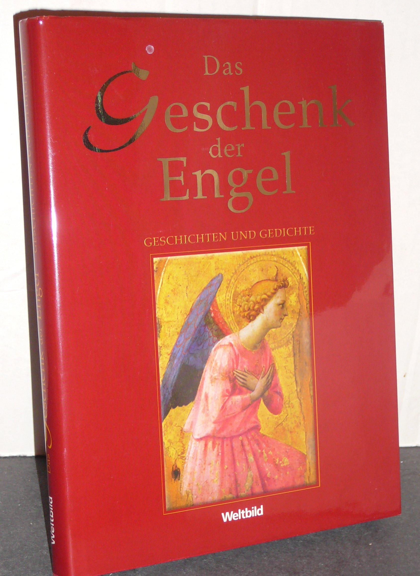 Das Geschenk Der Engel Geschichten Und Gedichte