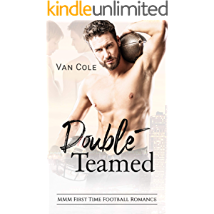 Double-Teamed: MMM First Time Football Romance