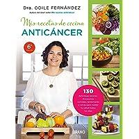 Mis recetas de cocina anticáncer (Nutrición y dietética)