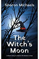 The Witch's Moon: A short story Kindle Edition