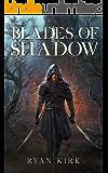 Blades of Shadow: A Nightblade Story