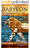 Babylon: A History From Beginning to End
