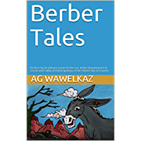 Berber Tales: Preface by Dr Johan Leman Professor at the Department of Social and Cultural Anthropology of the…