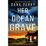 Her Ocean Grave: An absolutely gripping crime thriller (Detective Abby Pearce Book 1)