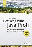 Der Weg zum Java-Profi: Konzepte und Techniken für die professionelle Java-Entwicklung. Aktuell zu Java 9.