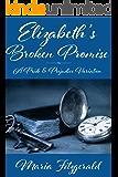 Elizabeth's Broken Promise: A Pride & Prejudice Variation
