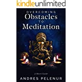 Overcoming Obstacles to Meditation: A Short Guide