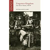 Forgotten Kingdom: Nine Years in Yunnan 1939-48