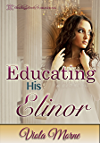Educating His Elinor (The Cold Hearts Series Book 2)