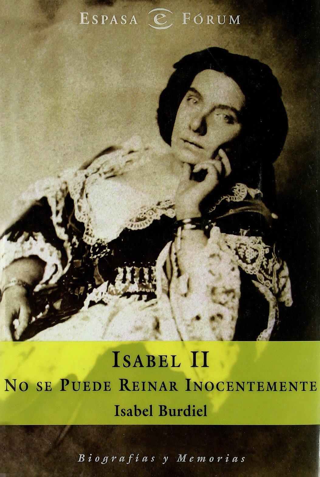 Isabel II (ESPASA FORUM): Amazon.es: Burdiel, Isabel: Libros