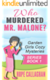 Who Murdered Mr. Malone?: A Garden Girls Cozy Mystery (Garden Girls Christian Cozy Mystery Series Book 1) (English Edition)