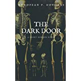 The Dark Door: A Short Horror Novel