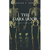The Dark Door: A Short Horror Novel