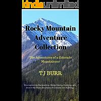 Rocky Mountain Adventure Collection: The Adventures of a Colorado Mountaineer