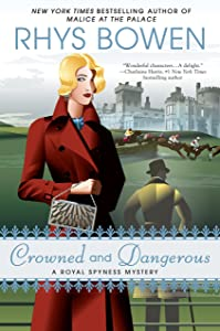 Crowned and Dangerous (A Royal Spyness Mystery Book 10)