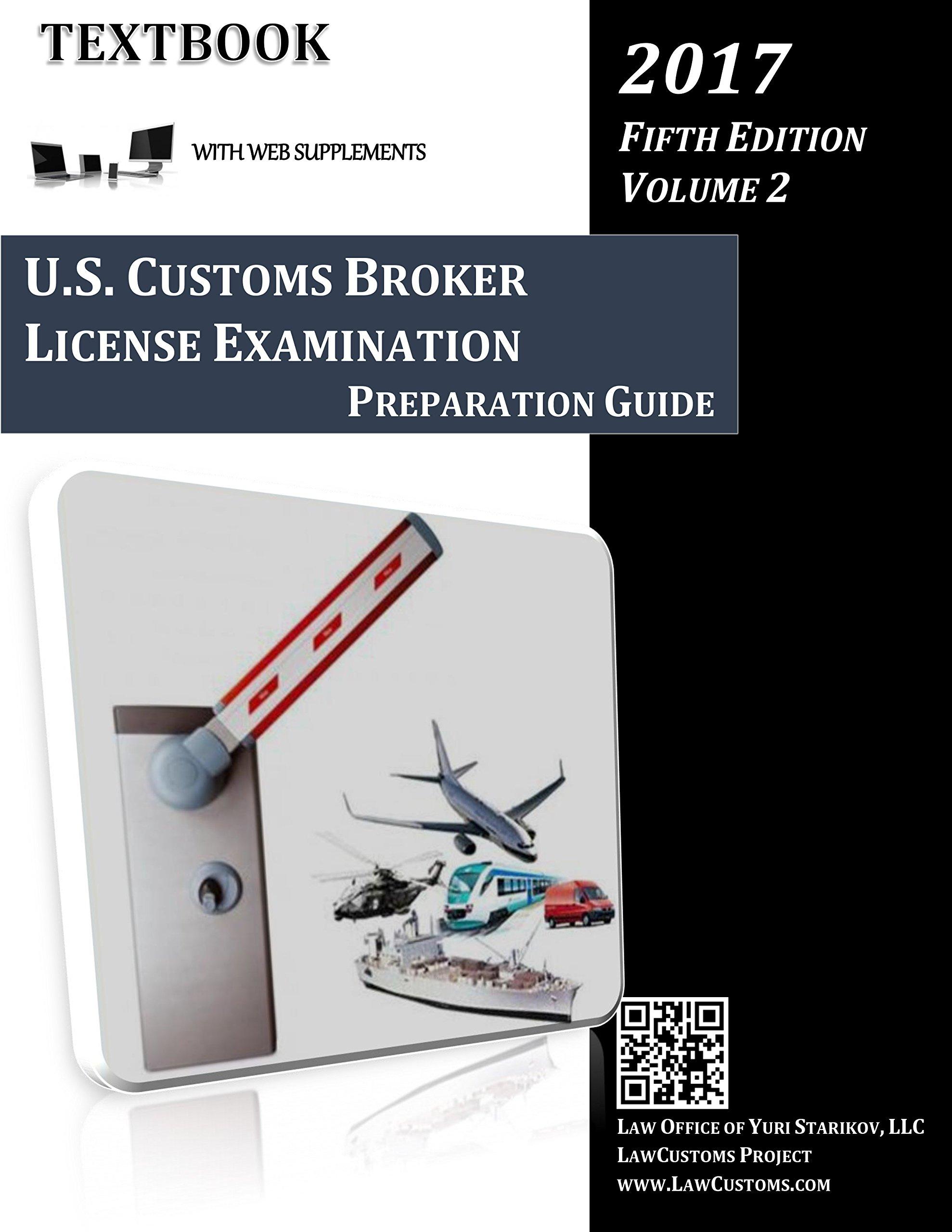 Read Online U.S. Customs Broker License Examination Preparation Guide Textbook (5th Ed. Vol. 2, 2017) ePub fb2 ebook