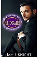 Who Wants to Lock Down a Billionaire? (Love Under Lockdown Book 17) Kindle Edition