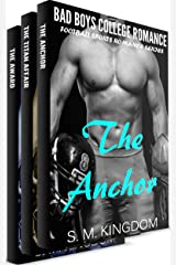 Bad Boys College Romance: The Anchor Trilogy: Football Sports Romance Box Set (Billionaire Steamy Romance Series) Kindle Edition