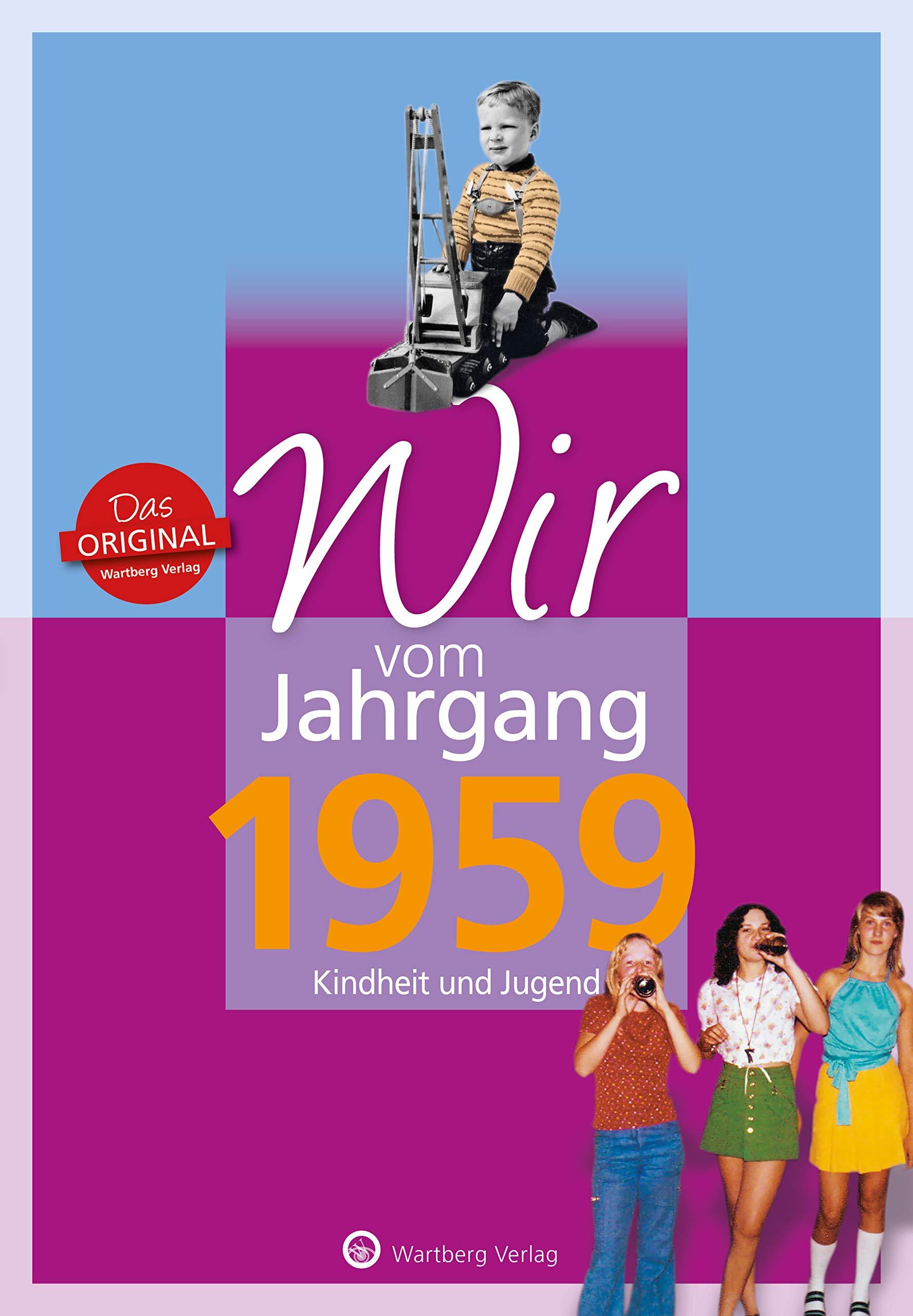 Wir vom Jahrgang 1959 - Kindheit und Jugend (Jahrgangsbände)