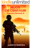 Hijos de Centauri: Trilogía Centauri 3 (Spanish Edition)