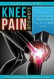 Knee Pain Answers: Reason Why Surgery and Medications May Be a Bad Idea