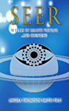 SEER: 30 Years of Remote Viewing ...and Counting (English Edition)