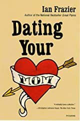Dating Your Mom Kindle Edition