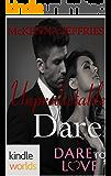 Dare To Love Series: Unpredictable Dare (Kindle Worlds Novella)