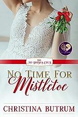 No Time for Mistletoe Kindle Edition