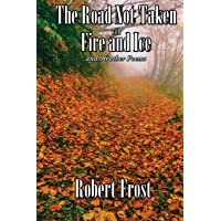 The Road Not Taken with Fire and Ice: And 96 Other Poems