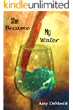 She Became My Water