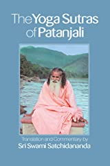 The Yoga Sutras of Patanjali: Commentary on the Raja Yoga Sutras by Sri Swami Satchidananda Kindle Edition
