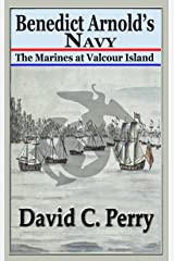 Benedict Arnold's Navy: The Marines at Valcour Island Kindle Edition