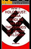 WW II HOLOCAUST: IRENA SENDLER SAVED THOUSANDS OF JEWISH CHILDREN