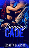 BANGING CADE (Completely Rocked Book 2)