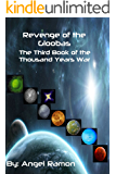 Revenge of the Gloobas: A LitFPS Sci-Fi Novel: The Third Book of the Thousand Years War