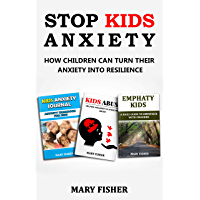 STOP KIDS ANXIETY: How children can turn their anxiety into resilience (English Edition)
