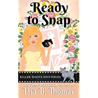Ready to Snap (Killer Shots Mysteries Book 4)