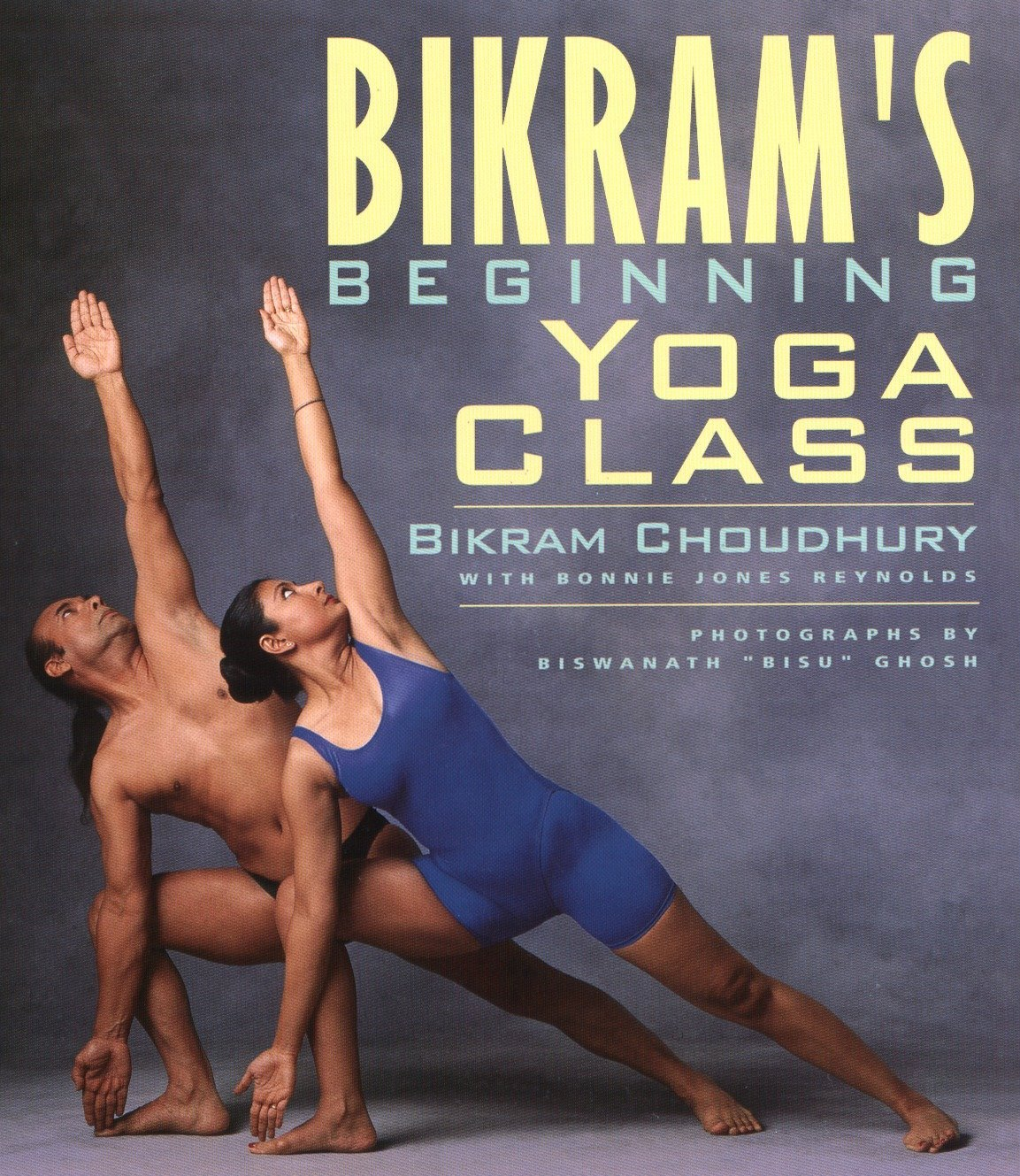 Bikram S Beginning Yoga Class Second Edtion Bonnie Jones Reynolds Bikram Choudhury 9781585420209 Amazon Com Books