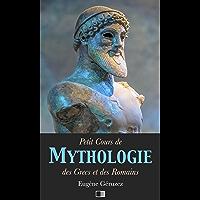 Petit Cours de Mythologie : des Grecs et des Romains (French Edition)