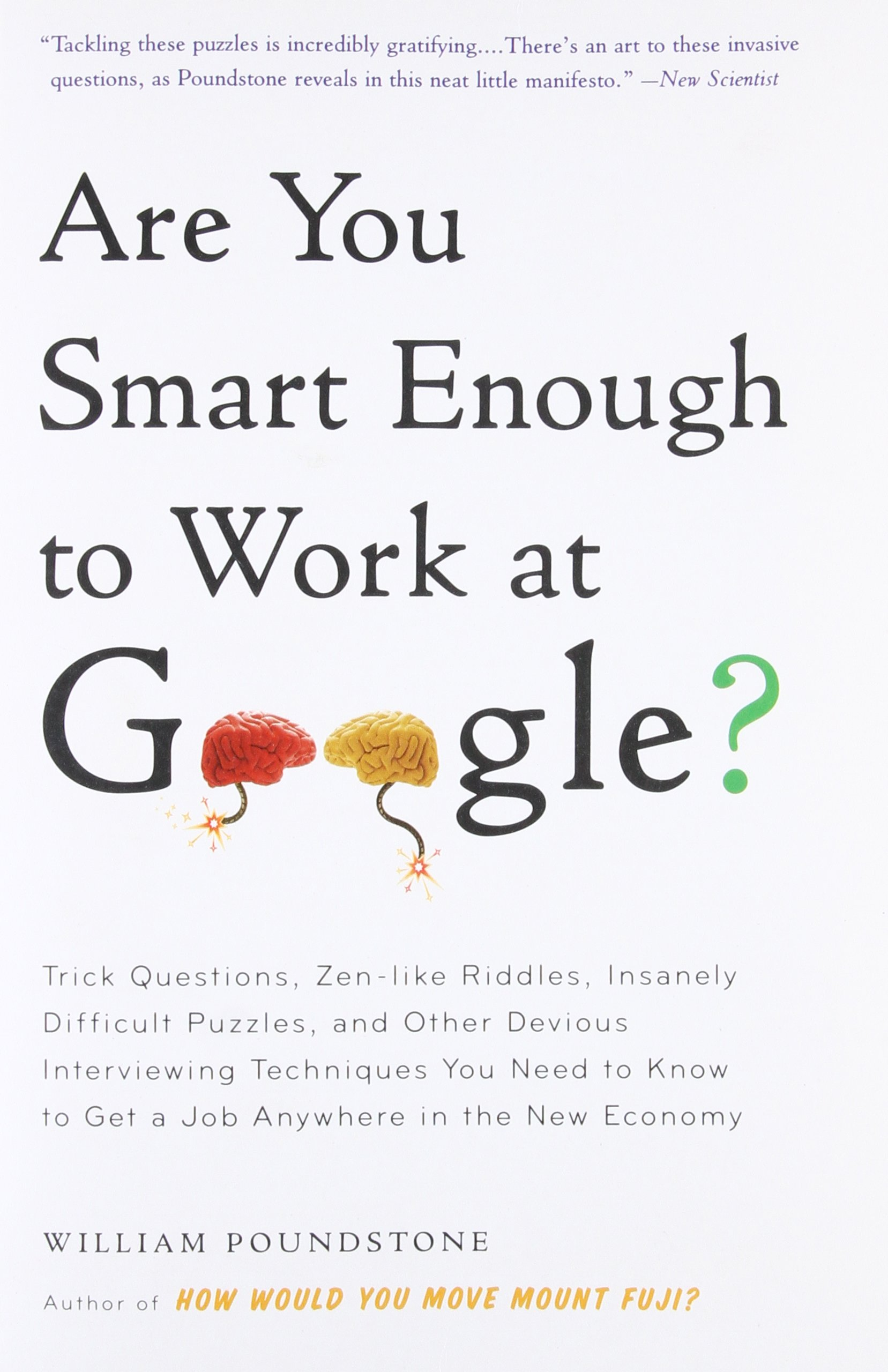 are you smart enough to work at google trick questions zen like riddles insanely difficult puzzles and other devious interviewing techniques you