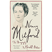 Nancy Mitford: The Biography Edited from Nancy Mitford's Letters (English Edition)
