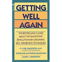 Getting Well Again: The Bestselling Classic About the Simontons' Revolutionary Lifesaving...